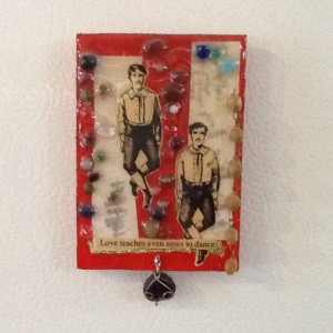 Love Teaches Even Asses to Dance-Kimi Boylan-Mixed Media on Panel w/Magnet-4in x 2 1/2in-$12.00