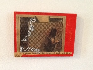 Corner of Walk and Don't Run -Kimi Boylan-Mixed Media on Panel w/ Magnets-2 1/2in x 3 1/2in-$12.50